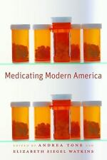 Medicating Modern America: Prescription Drugs in History by