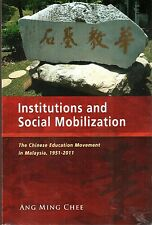 Institutions and Social Mobilization: The Chinese Education Movement in Malaysia