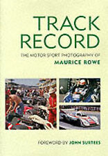 TRACK RECORD THE MOTOR SPORT PHOTOGRAPHY OF MAURICE ROWE, MOTORSPORT CAR BOOK