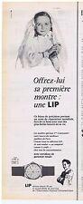 PUBLICITE ADVERTISING 104 1956 Offrez lui sa première montre : une LIP