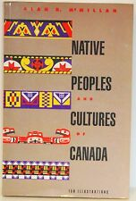NATIVE PEOPLE & CULTURES OF CANADA - ALAN D. MCMILLAN - 1988