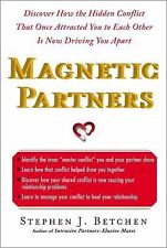 Magnetic Partners: Discover How the Hidden Conflict That Once Attracted You to E