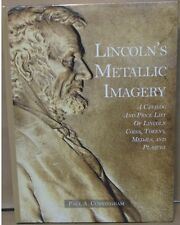 Lincolns Metallic Imagery A Catalog and Price List of Lincoln Coins Tokens etc