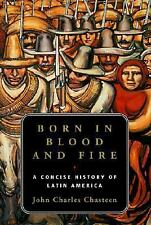 Born in Blood and Fire: A Concise History of Latin America-ExLibrary