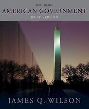 American Government : Brief Version by James Q. Wilson (2011, Paperback,...