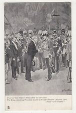 Visit of French President to England, King Welcoming Loubet Tuck 1203, B401