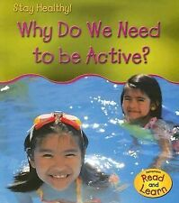 Why Do We Need To Be Active? Stay Healthy