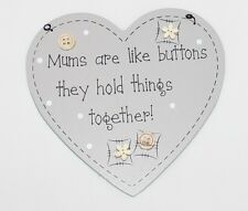 Wooden Hanging Mums Are Like Buttons They Hold Things Together Heart Sign Plaque