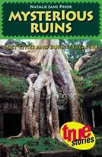 Mysterious Ruins: Lost Cities and Buried Treasure (True Stories)