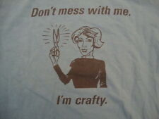 MyCraftivity.com Don't Mess With Me I'm Crafty Funny Blue Cotton T Shirt Size M