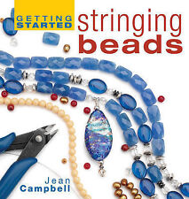 Getting Started Stringing Beads, Campbell, Jean, New Book