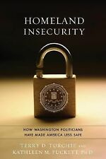 Homeland Insecurity: How Washington Politicians Have Made America Less Safe