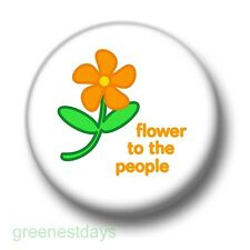 Flower To The People 1 Inch / 25mm Pin Button Badge Power Peace Hippie Anti-War