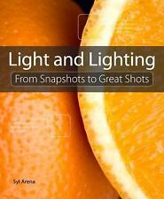 Lighting for Digital Photography: From Snapshots to Great Shots Using Flash and