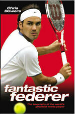 Chris Bowers Fantastic Federer Very Good Book