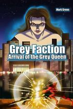 Grey Faction - Arrival of the Grey Queen (2nd Edition) by Mark Green (2013,...