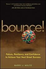 Bounce!: Failure, Resiliency, and Confidence to Achieve Your Next Great Success,