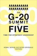 The G-20 Summit at Five : Time for Strategic Leadership (2014, Paperback)