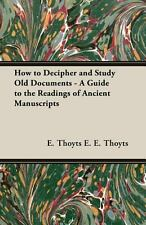 How to Decipher and Study Old Documents - a Guide to the Readings of Ancient...