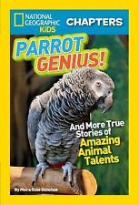 National Geographic Kids Chapters: Parrot Genius: And More True Stories of Amazi