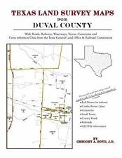 Texas Land Survey Maps for Duval County by Gregory A. Boyd J.D. (2013,...