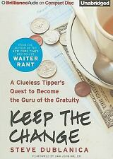 Keep the Change : A Clueless Tipper's Quest to Become the Guru of the...