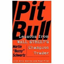 Pit Bull : Lessons from Wall Street's Champion Day Trader by Paul Flint, Amy...