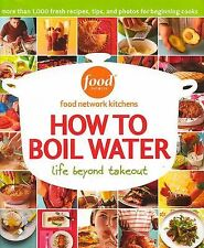 How to Boil Water: Life Beyond Takeout (2006, Hardcover)