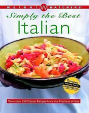 Weight Watchers Simply the Best Italian: More than 250 Classic Recipes from the