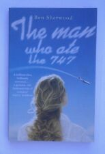 The man who ate the 747, by Ben Sherwood