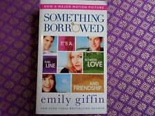Something Borrowed by Emily Giffin (2011, Paperback, Movie Tie-In) romance