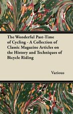 The Wonderful Past-Time of Cycling - A Collection of Classic Magazine Articles o