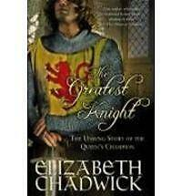 ELIZABETH CHADWICK trade pb THE GREATEST KNIGHT : UNSUNG STORY  QUEEN'S CHAMPION