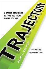 Trajectory: 7 Career Strategies to Take You from Where You Are to Wher-ExLibrary