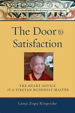 The Door to Satisfaction: The Heart Advice of a Tibetan Buddhist Master by Lama