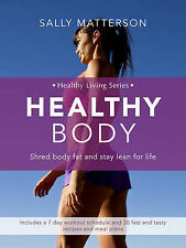 Healthy Body: Balance Your Hormones and Shred Fat for Life by Sally Matterson...