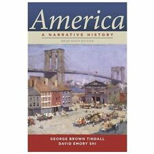 America : A Narrative History by David Emory Shi and George Brown Tindall...