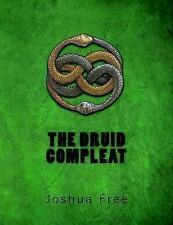 The Druid Compleat : Self-Initiation into the Druidic Tradition by Joshua...