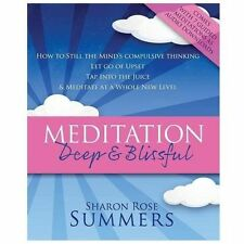 Meditation ? Deep and Blissful (with Seven Guided Meditations) : How to Still...