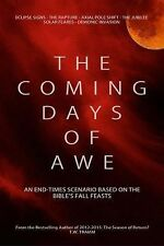 The Coming Days of Awe: An End-Times Scenario Based on the Bible's Fall Feasts,