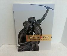 Shaping the West : American Sculptors of the 19th Century/with a personal note