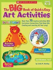 The Big Book of Quick and Easy Art Activities : More Than 75 Creative Activities