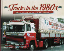 TRUCK BOOK: Trucks in the 1980s: The Photos Of David Wakefield - Nick Ireland