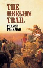 Dover Value Editions: The Oregon Trail by Francis Parkman (2002, Paperback,...