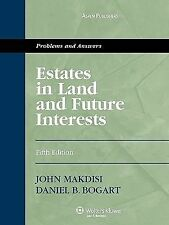 Estates in Land and Future Interests: Problems and Answers, Fifth Edition