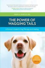 The Power of Wagging Tails : A Doctor's Guide to Dog Therapy and Healing by...
