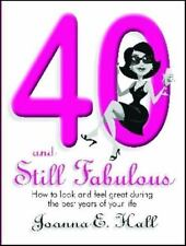 40 and Still Fabulous: How to look and feel great during the best year-ExLibrary