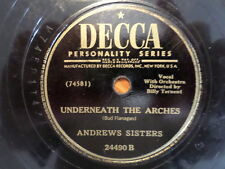 DECCA 78 RECORD/ ANDREWS SISTERS/UNDERNEATH THE ARCHES/YOU CALL EVERYBODY DARLIN