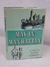 Claire Kenneth  MAY IN MANHATTAN  1963 1stEd HC/DJ Appleton-Century, NY
