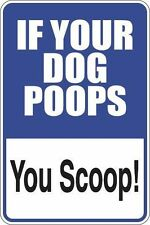 """Metal Sign If Your Dog Poops You Scoop 8"""" x 12"""" Aluminum S274"""